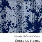 Sobre la tierra no hay medida de Salvador Gallardo Cabrera