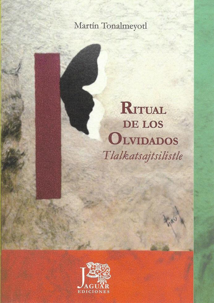 Portada: Tlalkatsajtsilistle / Ritual de los olvidados de Martín Tonalmeyotl