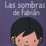 Las emociones perdidas Reseña del libro Las Sombras de Fabián, de Adán Echeverría