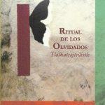 Tlalkatsajtsilistle / Ritual de los olvidados de Martín Tonalmeyotl